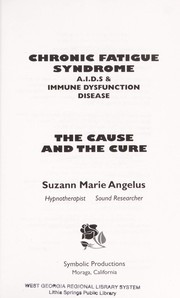 Cover of: Chronic Fatigue Syndrome: A.I.D.s & Immune Dysfunction Disease | Suzann Marie Angelus