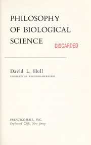 Cover of: Philosophy of biological science | David L. Hull
