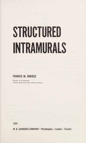 Structured intramurals by Francis M. Rokosz