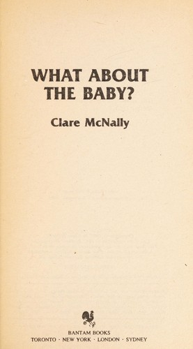 What about the baby? by Clare McNally