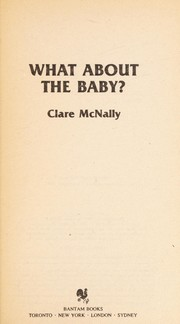 Cover of: What about the baby? | Clare McNally