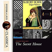 Cover of: The secret house | Edgar Wallace