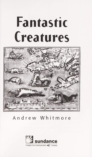 Fantastic creatures by Andrew Whitmore