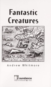 Cover of: Fantastic creatures | Andrew Whitmore
