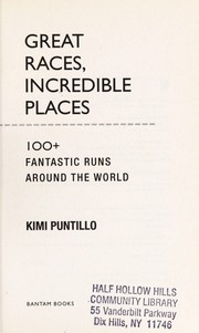Cover of: Great races, incredible places | Kimi Puntillo