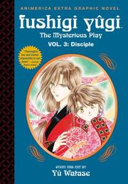Cover of: Disciple (Fushigi Yugi: The Mysterious Play, Vol. 3) | Yu Watase