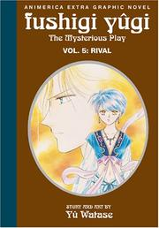 Cover of: Rival (Fushigi Yugi: The Mysterious Play, Vol. 5) | Yu Watase