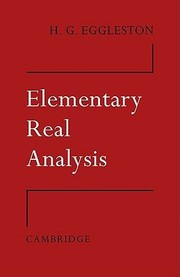 Cover of: Elementary real analysis | Harold Gordon Eggleston