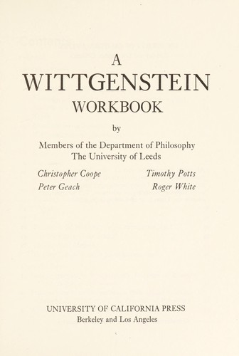 A Wittgenstein workbook by Leeds, Eng. University. Dept. of Philosophy.
