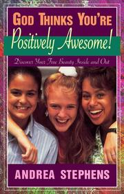 Cover of: God thinks you're positively awesome by Andrea Stephens