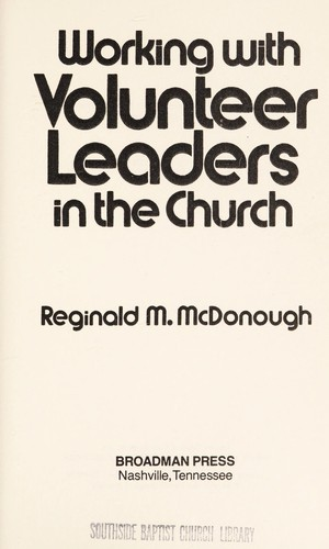 Working with volunteer leaders in the church by Reginald M. McDonough