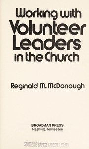 Cover of: Working with volunteer leaders in the church | Reginald M. McDonough