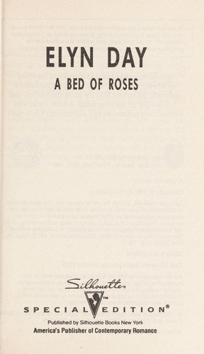 A Bed Of Roses by Elyn Day