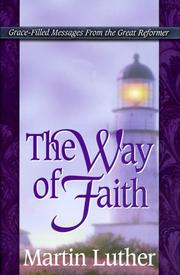 Cover of: The Way of Faith (Life Messages of Great Christians Series) by Martin Luther