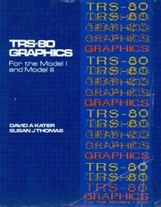 Cover of: TRS-80 graphics for the Model I and Model III | David A. Kater