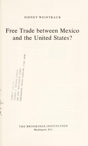 Free trade between Mexico and the United States? by Sidney Weintraub