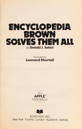 Encyclopedia Brown Solves them All (America's Sherlock Holmes in Sneakers) by Donald J. Sobol
