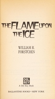 Cover of: The Flame upon the Ice | William R. Forstchen