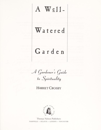 A well-watered garden by Harriet Crosby