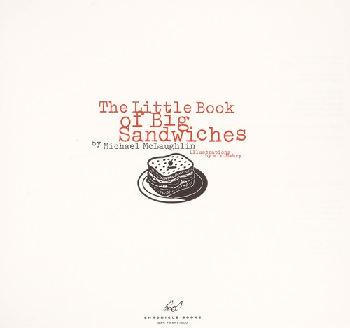 The little book of big sandwiches by Michael McLaughlin