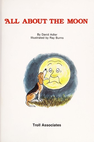 All about the moon by David A. Adler