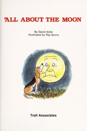 Cover of: All about the moon | David A. Adler