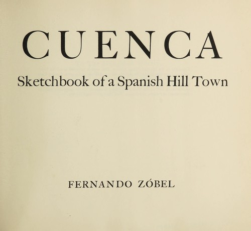 Cuenca; sketchbook of a Spanish hill town by Fernando Zobel