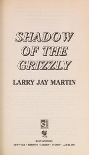 Cover of: Shadow of the grizzly | Larry Jay Martin