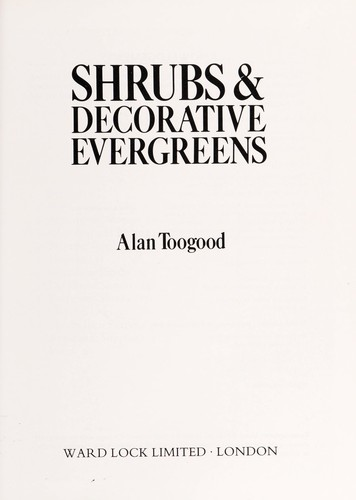 Shrubs & decorative evergreens by Alan R. Toogood