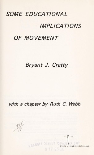 Some educational implications of movement by Bryant J. Cratty