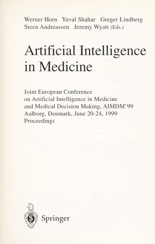 Artificial intelligence in medicine by Joint European Conference on Artificial Intelligence in Medical Intelligence in Medicine and Medical Decision Making (1999 Aalborg, Denmark)