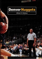 Cover of: Denver Nuggets | Michael E. Goodman