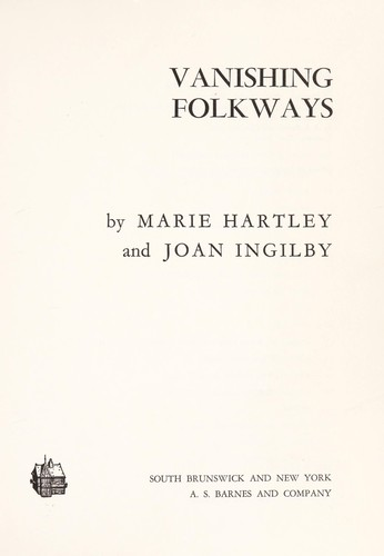 Vanishing folkways by Marie Hartley