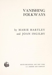 Cover of: Vanishing folkways | Marie Hartley