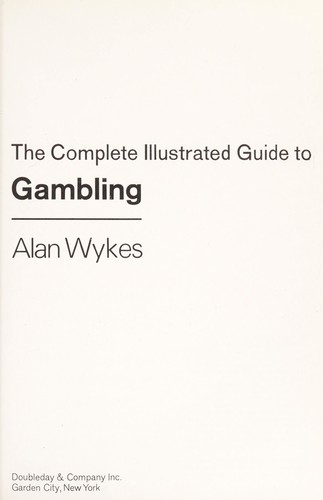The complete illustrated guide to gambling by Alan Wykes