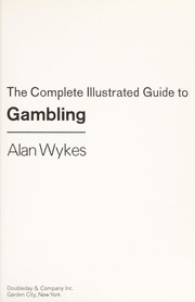 Cover of: The complete illustrated guide to gambling | Alan Wykes