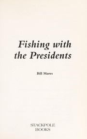 Cover of: Fishing with the presidents | Bill Mares