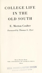 Cover of: College life in the old South | Coulter, E. Merton