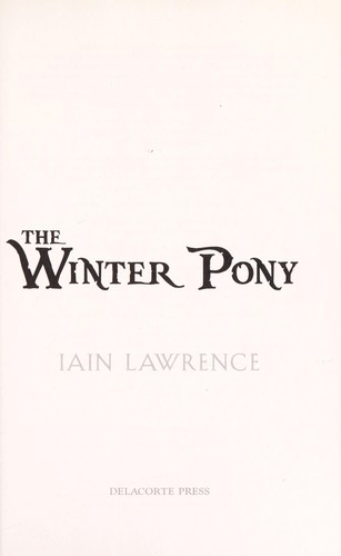 The winter pony by Iain Lawrence