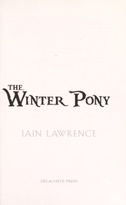 Cover of: The winter pony | Iain Lawrence