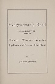 Cover of: Everywoman's road | Josephine Hammond