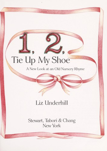 1, 2, tie up my shoe by Liz Underhill