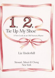 Cover of: 1, 2, tie up my shoe | Liz Underhill