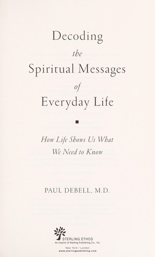 Decoding the spiritual messages of everyday life by Paul DeBell