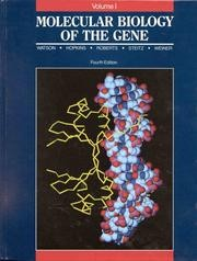 Molecular biology of the gene by James D. Watson, Nancy H. Hopkins, Jeffrey W. Roberts, Joan Argetsinger Steitz, Alan M. Weiner