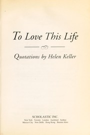 Cover of: To love this life | Helen Keller