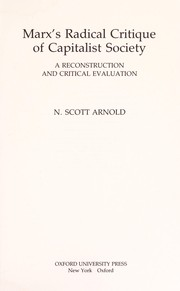 Cover of: Marx's radical critique of capitalist society : a reconstruction and critical evaluation | N. Scott Arnold