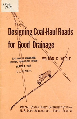 Designing coal-haul roads for good drainage by Weldon K. Weigle