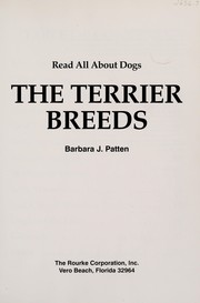 Cover of: The terrier breeds | Barbara J. Patten