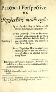 Cover of: Practical perspective, or, Perspective made easie | Moxon, Joseph